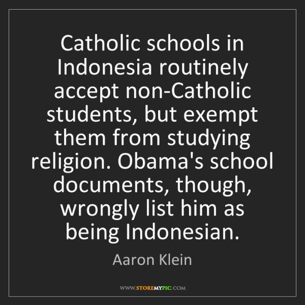 Aaron Klein: Catholic schools in Indonesia routinely accept non-Catholic...