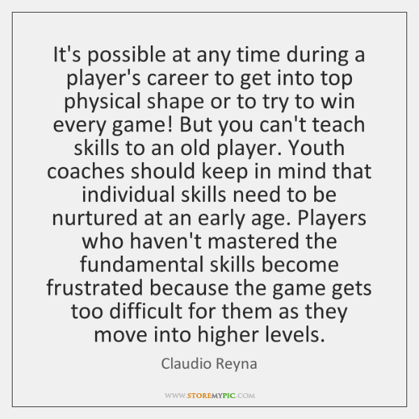 It's possible at any time during a player's career to get into ...