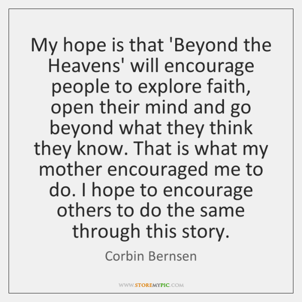 My hope is that 'Beyond the Heavens' will encourage people to explore ...