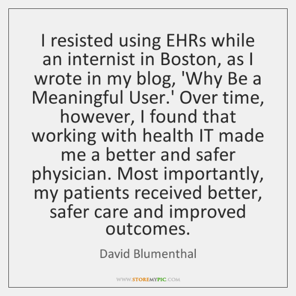I resisted using EHRs while an internist in Boston, as I wrote ...