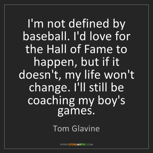Tom Glavine: I'm not defined by baseball. I'd love for the Hall of...