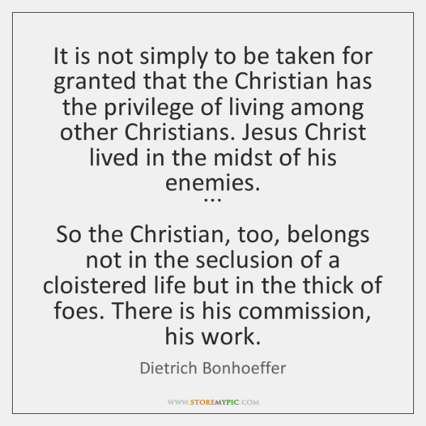It Is Not Simply To Be Taken For Granted That The Christian