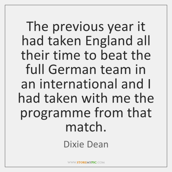 The previous year it had taken England all their time to beat ...