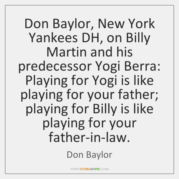 Don Baylor, New York Yankees DH, on Billy Martin and his predecessor ...