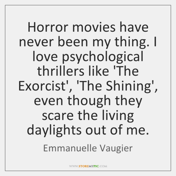 Horror movies have never been my thing. I love psychological thrillers like ...