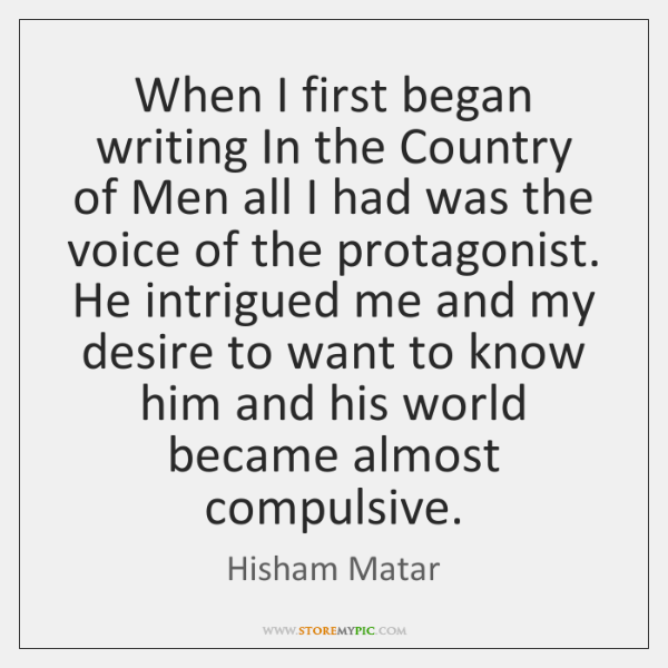When I first began writing In the Country of Men all I ...