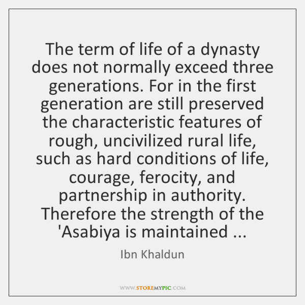 The term of life of a dynasty does not normally exceed three ...