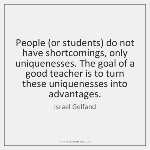People (or students) do not have shortcomings, only uniquenesses. The goal of ...