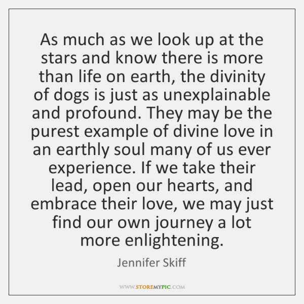 As much as we look up at the stars and know there ...