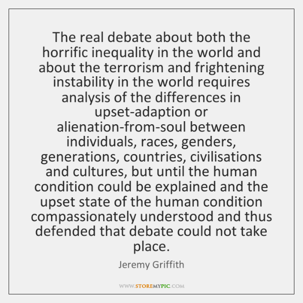 The real debate about both the horrific inequality in the world and ...