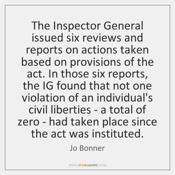 The Inspector General issued six reviews and reports on actions taken based ...