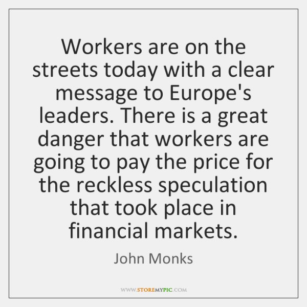 Workers are on the streets today with a clear message to Europe's ...