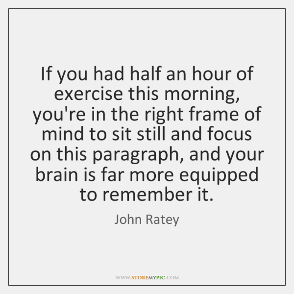 If you had half an hour of exercise this morning, you're in ...