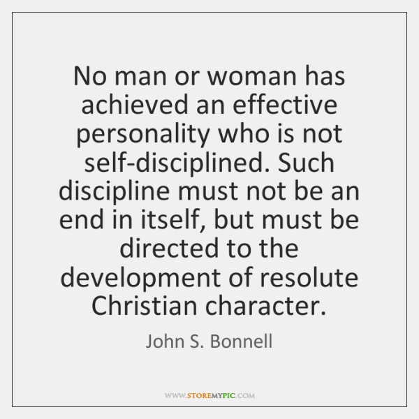 No man or woman has achieved an effective personality who is not ...