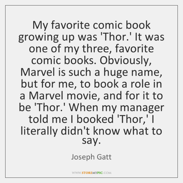 My favorite comic book growing up was 'Thor.' It was one ...