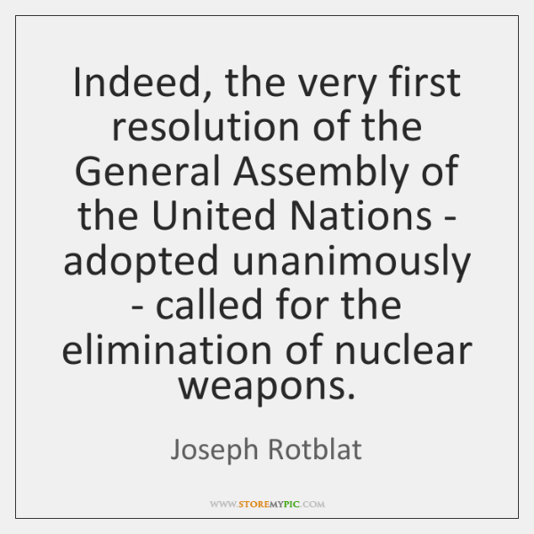 Indeed, the very first resolution of the General Assembly of the United ...