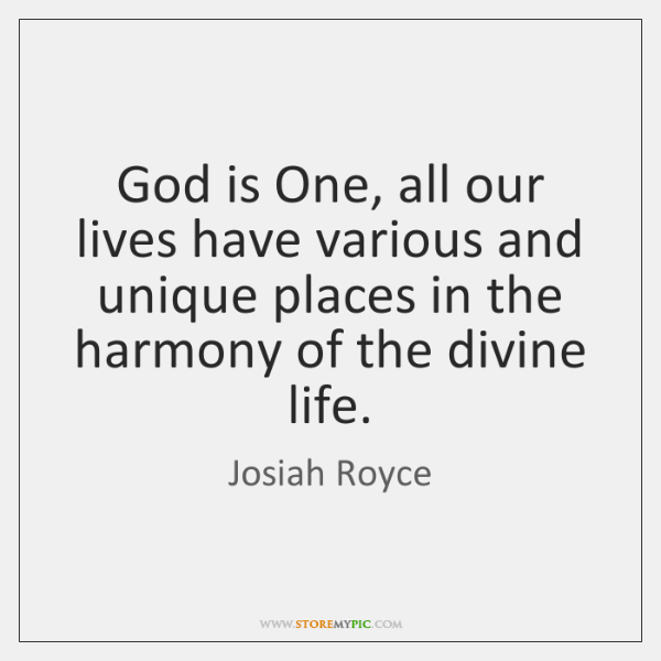 God is One, all our lives have various and unique places in ...