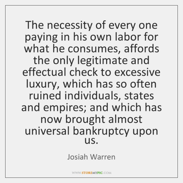 The necessity of every one paying in his own labor for what ...