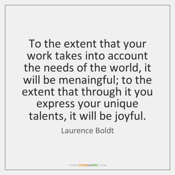 To the extent that your work takes into account the needs of ...