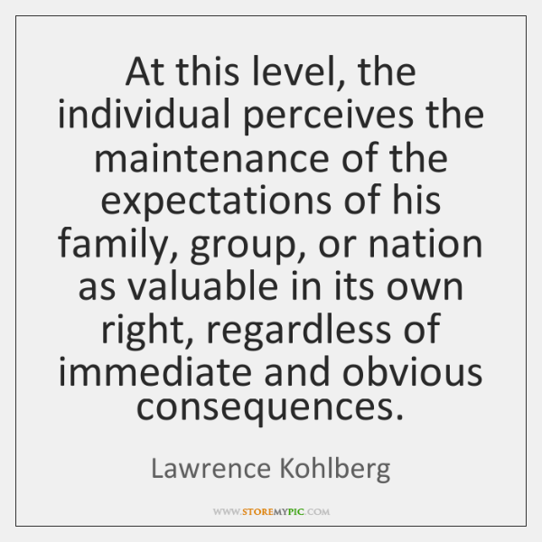 At this level, the individual perceives the maintenance of the expectations of ...