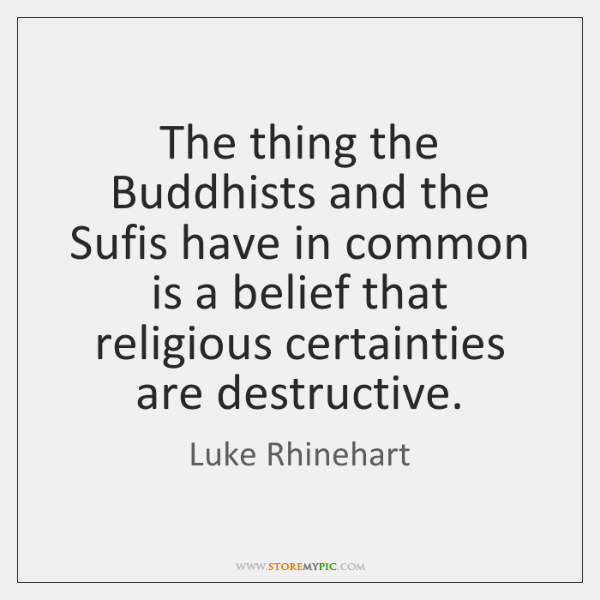The thing the Buddhists and the Sufis have in common is a ...