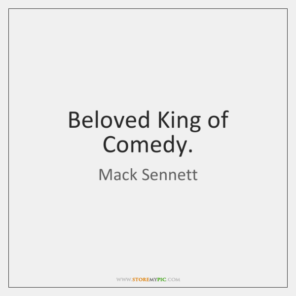 Beloved King of Comedy.