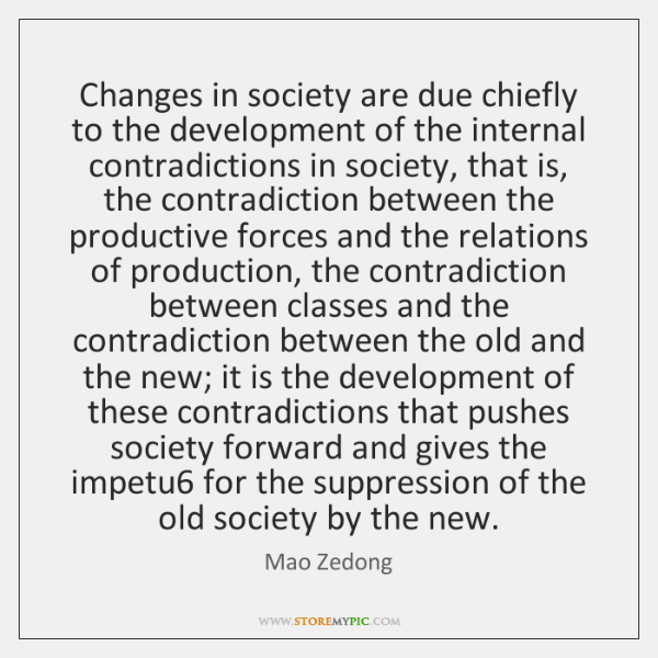 Changes in society are due chiefly to the development of the internal ...