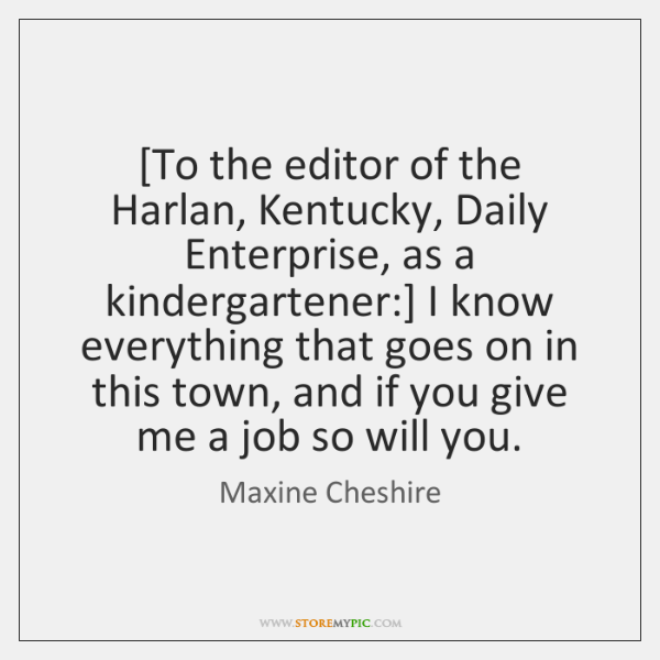 [To the editor of the Harlan, Kentucky, Daily Enterprise, as a kindergartener:] ...