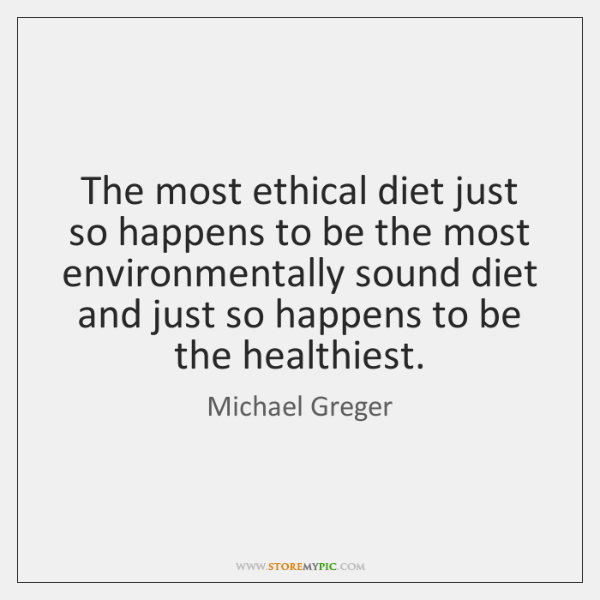 The most ethical diet just so happens to be the most environmentally ...