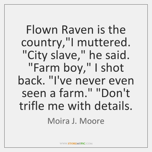 Flown Raven is the country,