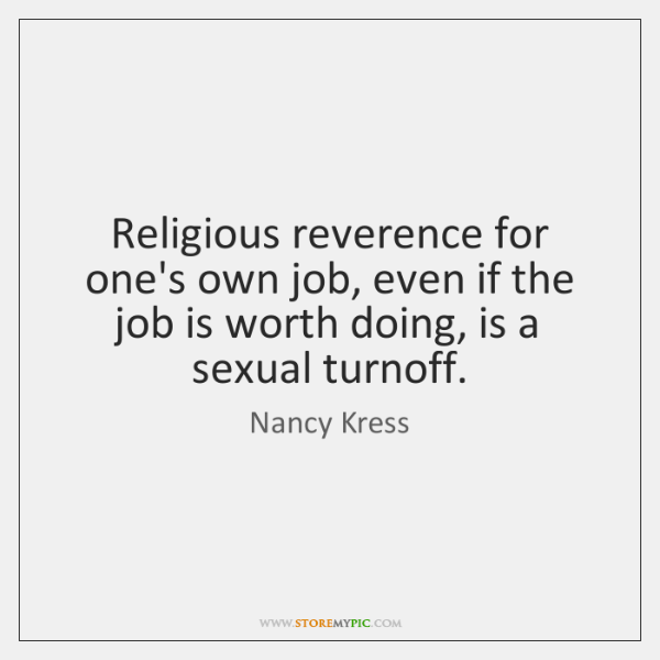 Religious reverence for one's own job, even if the job is worth ...