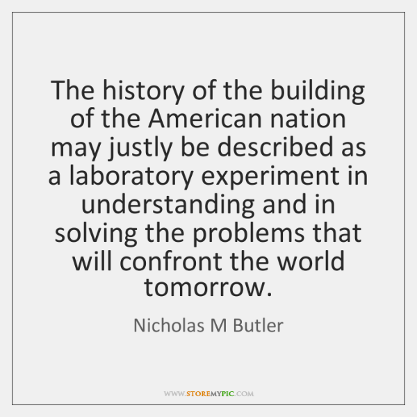 The history of the building of the American nation may justly be ...
