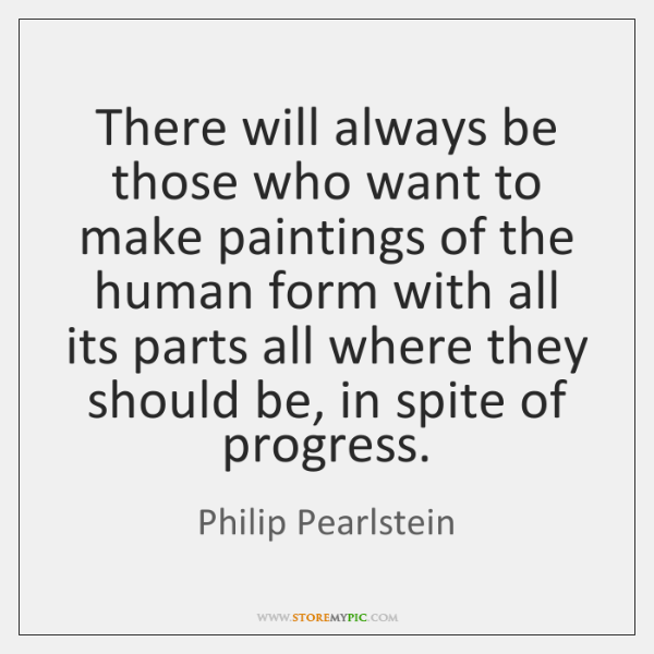 There will always be those who want to make paintings of the ...