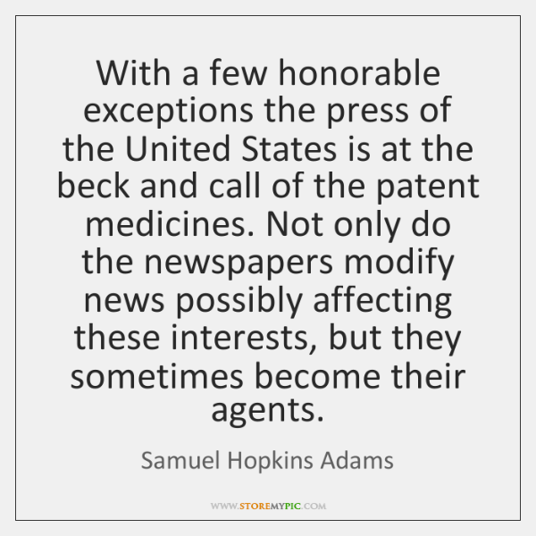 With a few honorable exceptions the press of the United States is ...
