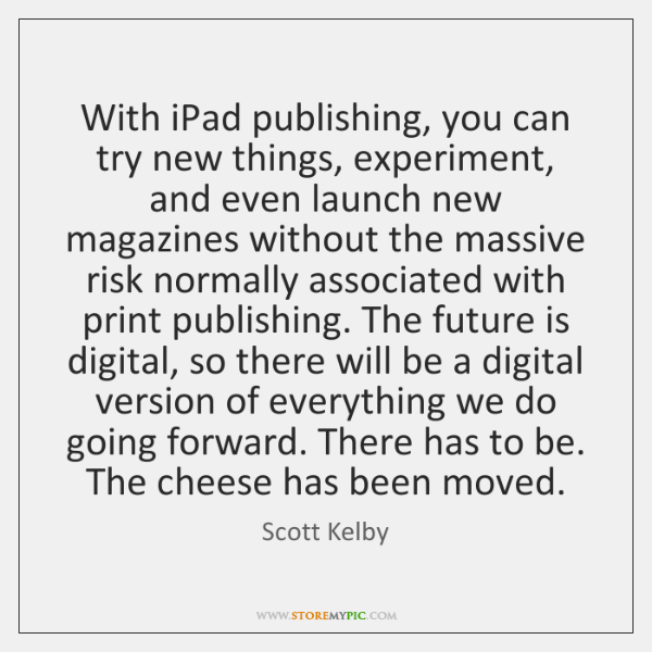 With iPad publishing, you can try new things, experiment, and even launch ...