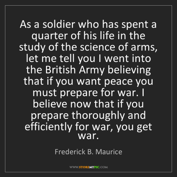 Frederick B. Maurice: As a soldier who has spent a quarter of his life in the...