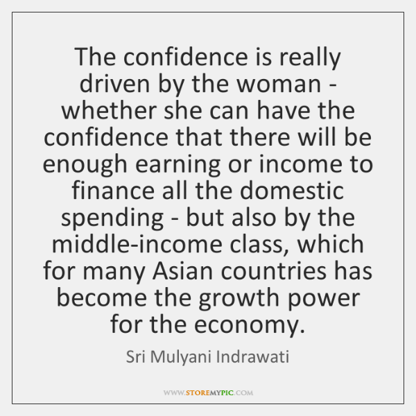 The confidence is really driven by the woman - whether she can ...