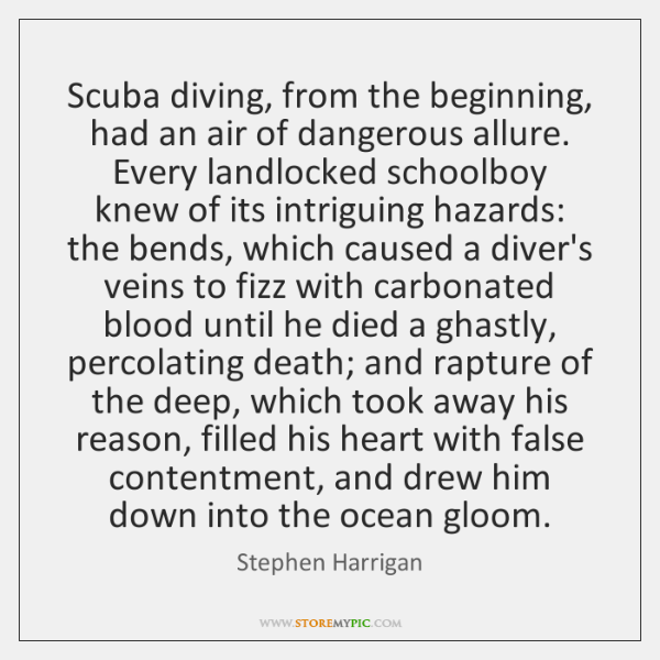 Scuba diving, from the beginning, had an air of dangerous allure. Every ...