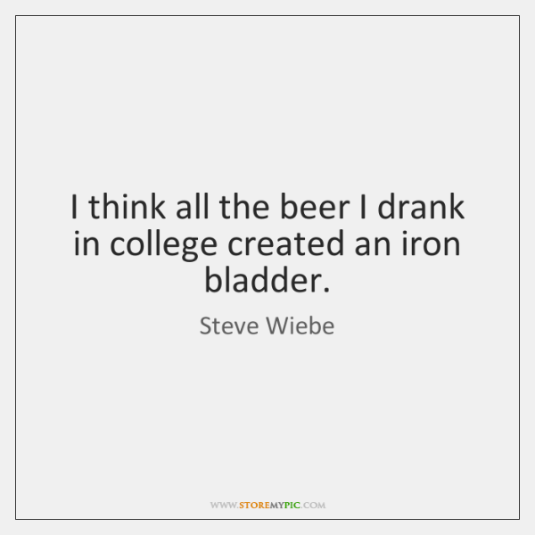 I think all the beer I drank in college created an iron ...