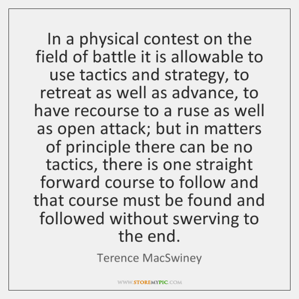 In a physical contest on the field of battle it is allowable ...