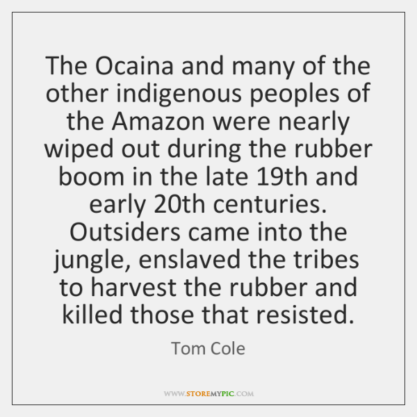The Ocaina and many of the other indigenous peoples of the Amazon ...