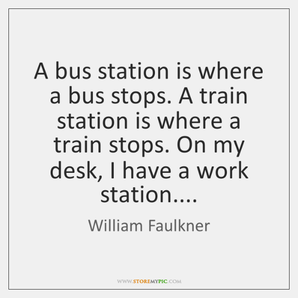 A bus station is where a bus stops. A train station is ...