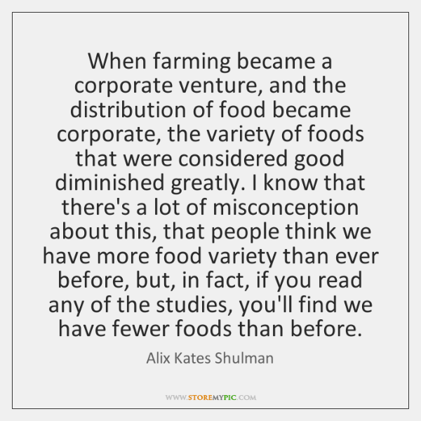 When farming became a corporate venture, and the distribution of food became ...