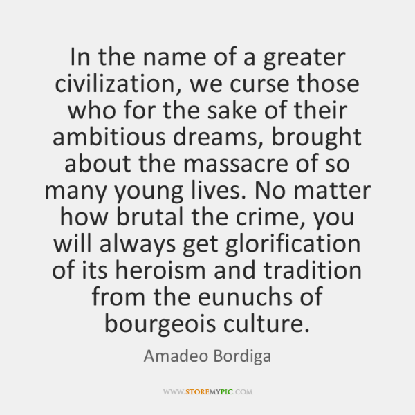 In the name of a greater civilization, we curse those who for ...