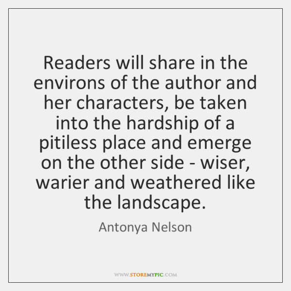 Readers will share in the environs of the author and her characters, ...