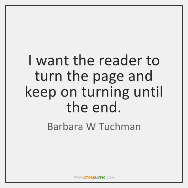 I want the reader to turn the page and keep on turning ...