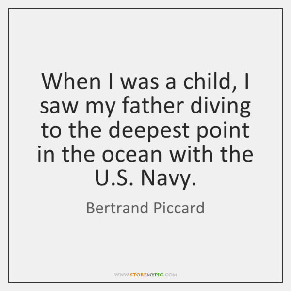 When I was a child, I saw my father diving to the ...