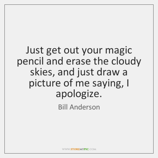 Just get out your magic pencil and erase the cloudy skies, and ...