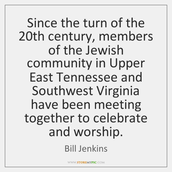 Since the turn of the 20th century, members of the Jewish community ...