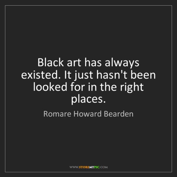 Romare Howard Bearden: Black art has always existed. It just hasn't been looked...